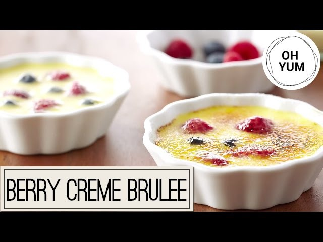 Fresh Berry Crème Brulee | Oh Yum with Anna Olson