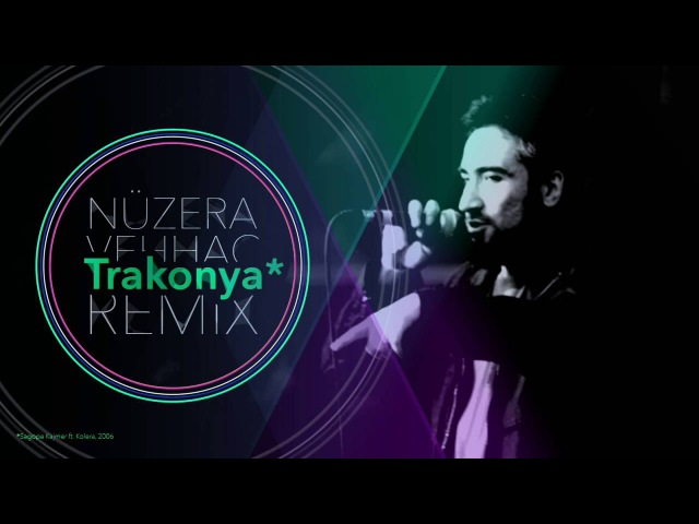 Sagopa Kajmer ft. Kolera - Trakonya (Remix by Nüzera Vehhac)
