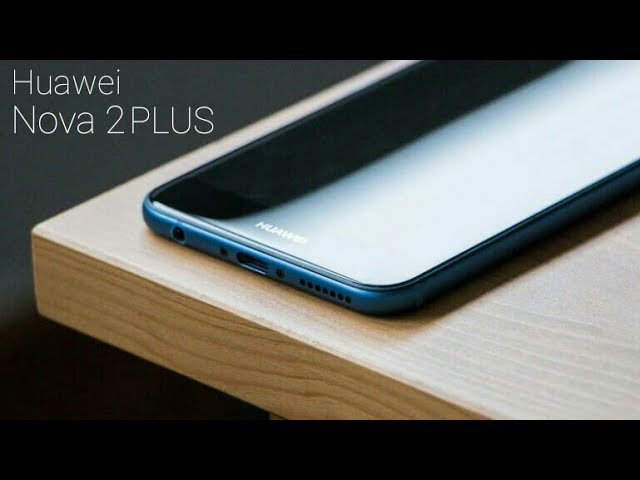 Huawei Nova 2 plus(4GB RAM, 128GB storage,20MP camera) Full specifications, price reviews