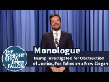 Trump Investigated for Obstruction of Justice, Fox Takes on a New Slogan - Monologue