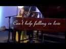 Elvis Presley - Can't help falling in love (Live Piano Cover)