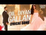 Lyrical Dil Diyan Gallan Song with Lyrics  Tiger Zinda Hai Salman Khan, Katrina KaifIrshad Kamil