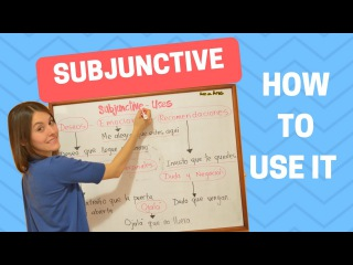 Spanish Subjunctive Uses (Learn How and When to Use the Subjunctive)