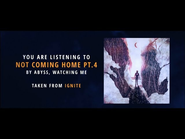 Abyss, Watching Me - Not Coming Home pt.4 (Official Lyric Video)
