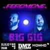 Big gig Feromone in Corner 11/11/17 +support