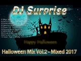 DJ Surprise - Halloween Mix Vol.2 - Mixed 2017