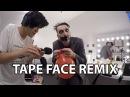 TAPE FACE REMIX