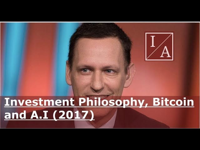 Billionaire Peter Thiel: Investment Philosophy, Bitcoin and A.I (2017)