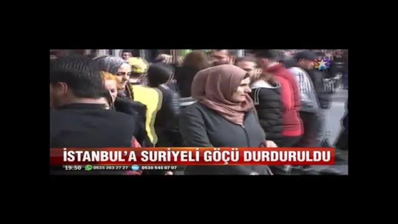 İstanbulda Suriyeli Nüfusu 548 bini geçince Suriyeli göçü durduruldu