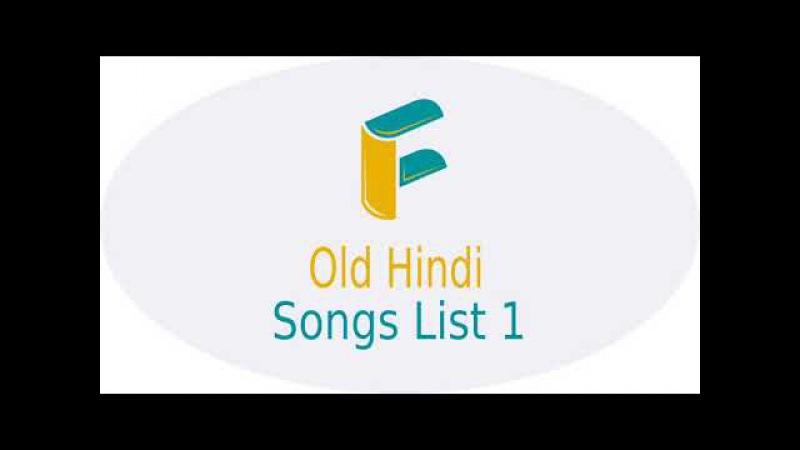 Old Hindi Songs List 1 (Mohammed Rafi, Asha Bosle, Anup Jalota,Kishore Kumar, Lata Mangeshkar)