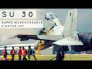 SU 30 - Super Maneuverable Fighter Jet