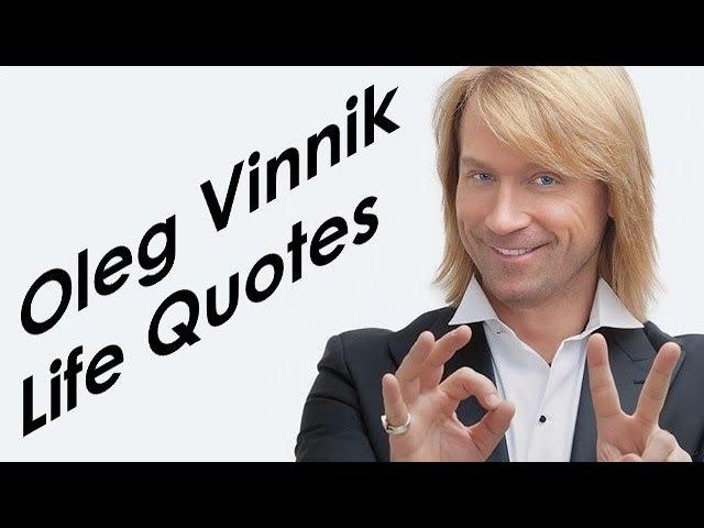 Oleg Vinnik Life Quotes