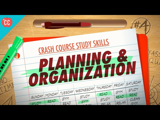 Planning Organization: Crash Course Study Skills 4 planning organization: crash course study skills 4