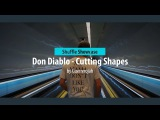 Don Diablo - Cutting Shapes Guerrerojah Shuffle Showcase