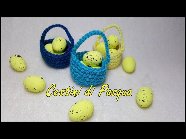 Cestini di Pasqua all'uncinetto - Veloci e Facili - Crochet Easter Basket