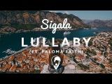 Sigala - Lullaby (ft. Paloma Faith)