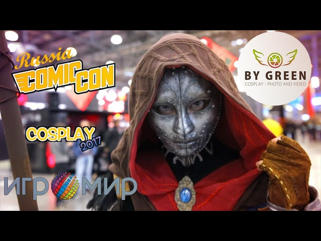 Игромир Comic Con Russia 2017 Cosplay Косплей
