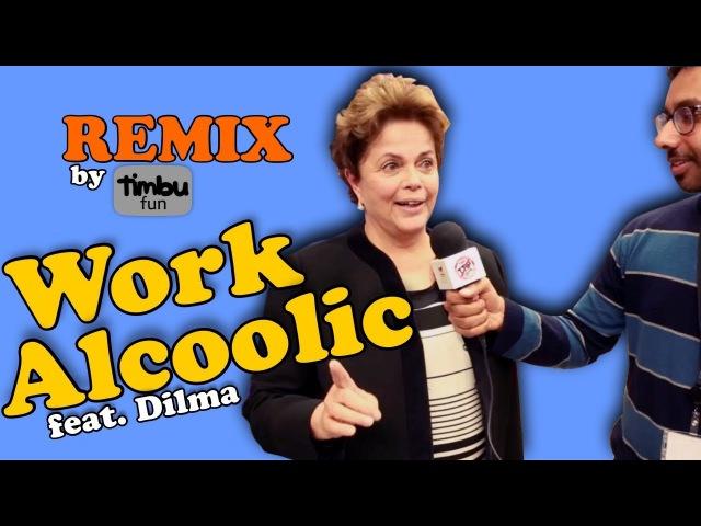 Work Alcoolic (Remix) - By Timbu Fun