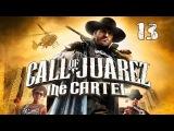 Прохождение Call of Juarez The Cartel Часть 13. Путь к церкви