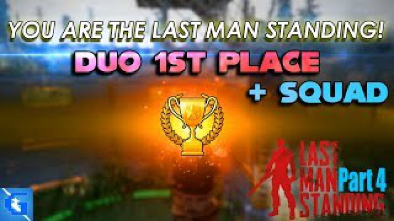 Last Man Standing : Part 4 - 1st Place Victory - Duo's
