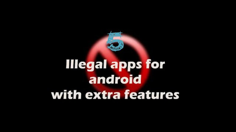 5 illegal apps with extra features for your android 1