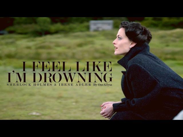 Sherlock Irene || Drowning