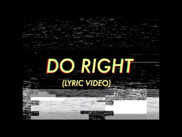 GLADES - Do Right (Lyric Video)