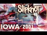 Slipknot - IOWA 2001 [FULL ALBUM LIVE]