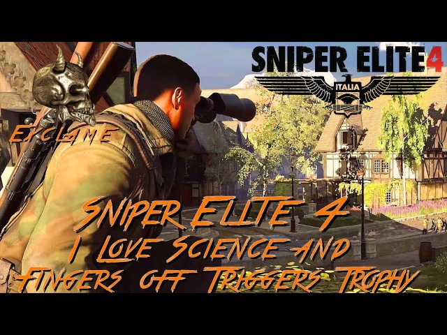 Sniper Elite 4 Deathstorm 3 I Love Science and Fingers off Triggers Trophy Achievement Guide