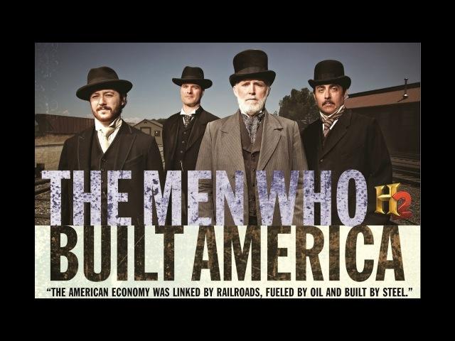Люди, построившие Америку 4/8 Кровопролитие - Эндрю Карнеги [ДокФильм]