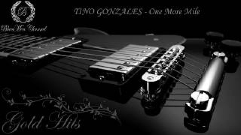 TINO GONZALES - One More Mile - (BluesMen Channel Music)