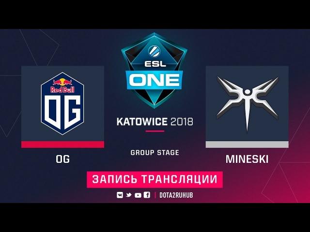 OG vs Mineski, ESL One Katowice, game 2 [Maelstorm, LighTofHeaveN]