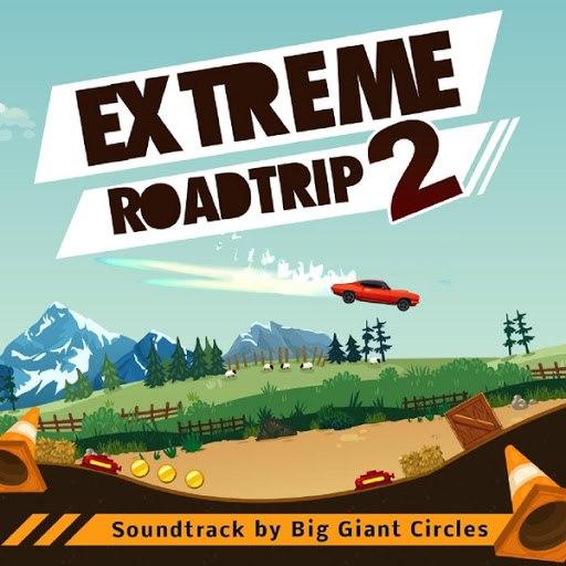 Big Giant Circles альбом Extreme Road Trip 2 (Soundtrack)