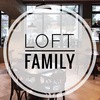 LOFT FAMILY