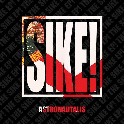 Astronautalis альбом Sike!