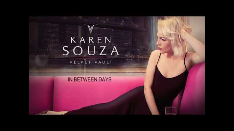 In Between Days The Cure´s song Karen Souza Velvet Vault Her New Album