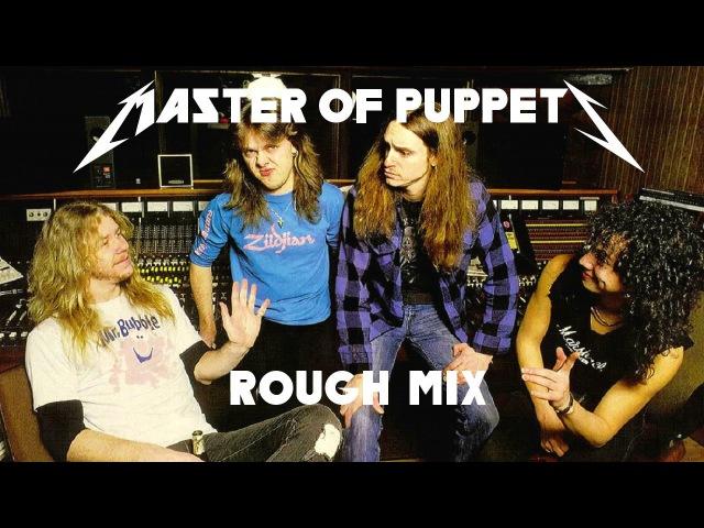 Metallica - Master Of Puppets - Work In Progress Rough Mix (1985) [Full Album]