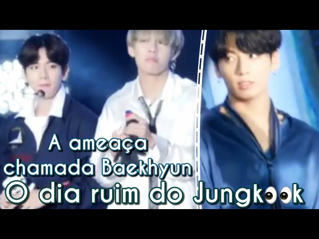 A ameaça chamada Baekhyun e o dia ruim do Jungkook [VKOOK]