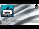 Stan Kolev - Unravel Me - Gai Barone Remix (Bonzai Progressive)