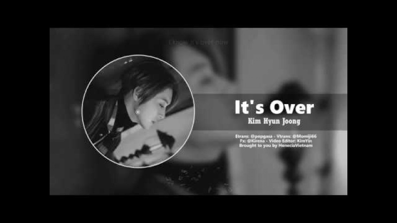 [Engsub Vietsub] It's Over (잇츠 오버) - Kim Hyun Joong (김현중)