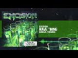 Excision - Rave Thing (Crizzly Remix)