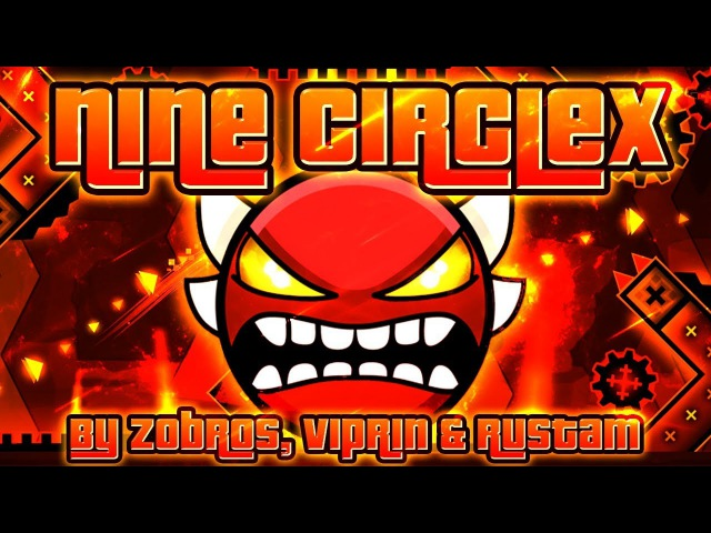 Geometry Dash - Nine CircleX 100% GAMEPLAY Online (Zobros, Viprin Rustam) INSANE DEMON