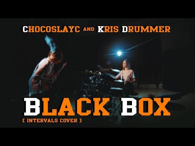 CHOCOSLAYC KRIS DRUMMER BlackBox Intervals Cover