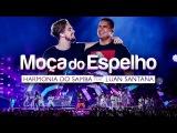 Harmonia do Samba feat. Luan Santana - Mo