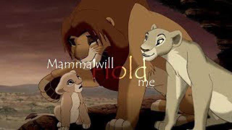 Mamma Will Hold Me ♥ Simba / Kiara (Ft. Nala) ♥ Lion King Crossover