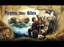 Pirates Uber Alles - Пираты Желтой Розы =ПЕРВЫЕ КОРАБЛИ= ч.7