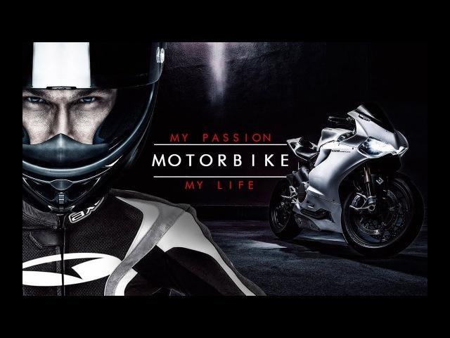 MOTORBIKE ► My Passion ► My Life [motivational tribute] ᴴᴰ