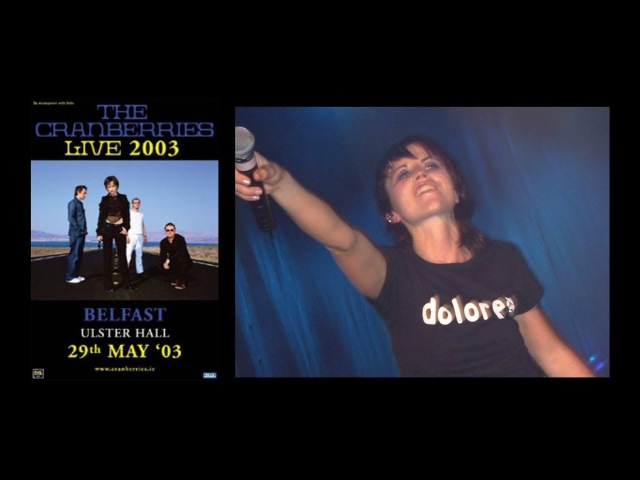 The Cranberries - Live at Ulster Hall, Belfast, Ireland, 29/05/2003