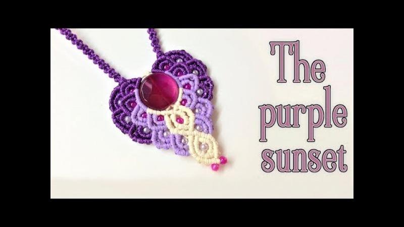 Macrame pendant tutorial The purple sunset