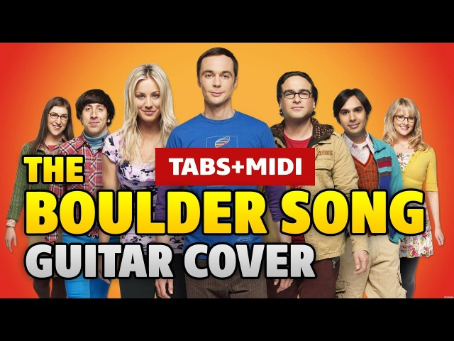TBBT – The Boulder Song (acoustic fingerstyle guitar cover with TAB and MIDI by Kaminari)